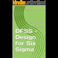 DFSS - Design for Six Sigma: Six Sigma Series