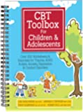 CBT Toolbox for Children and Adolescents: Over 220 Worksheets & Exercises for Trauma, ADHD, Autism, Anxiety, Depression & Conduct Disorders