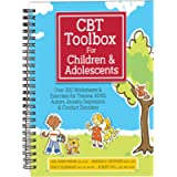 CBT Toolbox for Children and Adolescents (Over 200 Worksheets & Exercises for Trauma, ADHD, Autism, Anxiety, Depression…