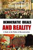 Democratic Ideals  and Reality:  A Study in the Politics of Reconstruction (1919)