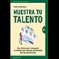 Muestra tu talento: Las claves para conseguir el trabajo que deseas, desveladas por un Headhunter (Gestión del…
