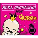 Bebe Orchestra Joue Queen