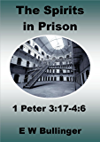 The Spirits in Prison: 1 Peter 3