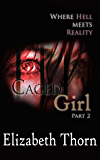 Caged Girl Part 2 Where Hell Meets Reality