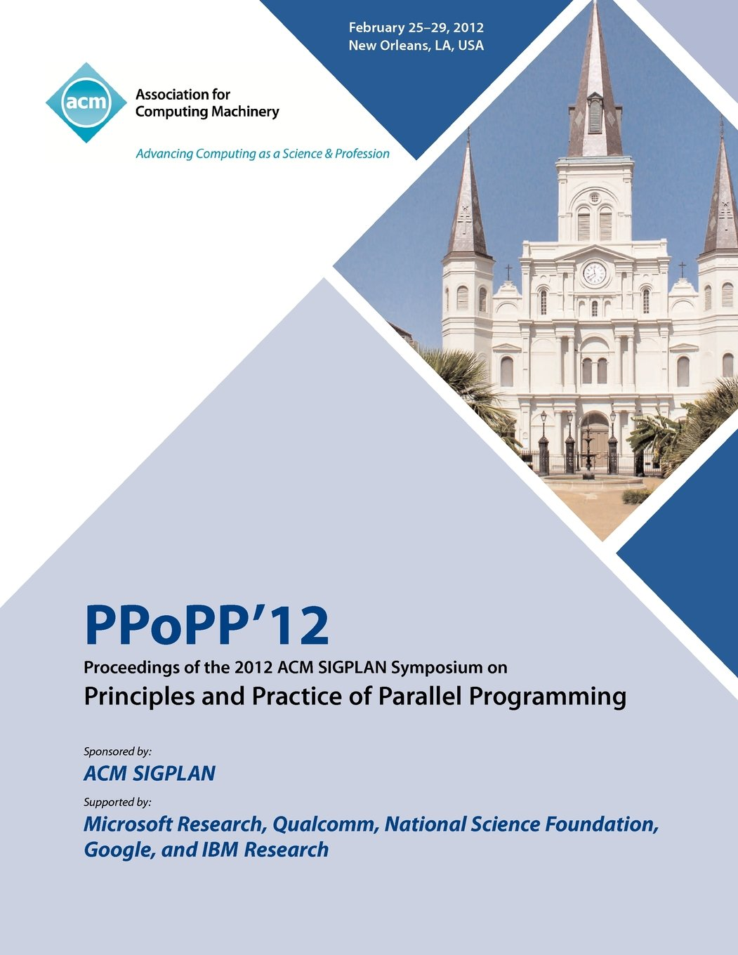 PPoPP 12 Proceedings of the 2012 ACM SIGPLAN Symposium on Principles and Practice of Parallel Programming PDF