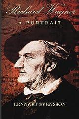 Richard Wagner - A Portrait Paperback