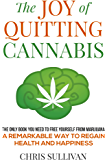 The Joy of Quitting Cannabis: Freedom From Marijuana