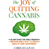 The Joy of Quitting Cannabis: Freedom From Marijuana