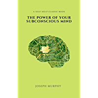 The Power of Your Subconscious Mind (2020 Edition)