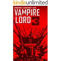 Vampire Lord 3: Conquering a Bloodthirsty Earth