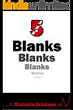 5 Blanks (Dystopian Techno Thriller Post Apocalyptic Sci fi)