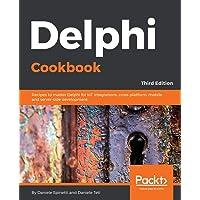 Delphi Cookbook: Recipes to master Delphi for IoT integrations, cross-platform, mobile and server-side development, 3rd Edition