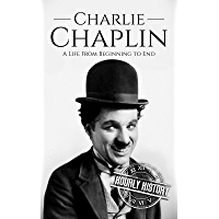 Charlie Chaplin: A Life From Beginning to End (Biographies of Actors Book 3) (English Edition)