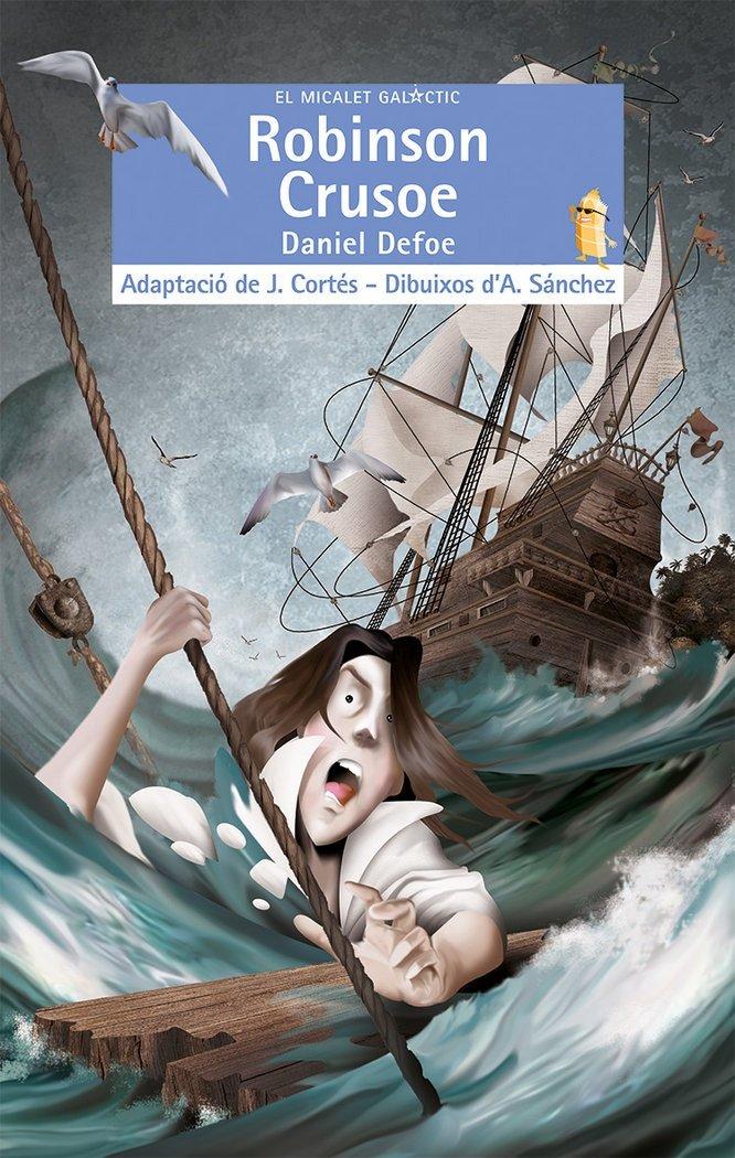Robinson Crusoe (El Micalet Galàctic) por Daniel Defoe