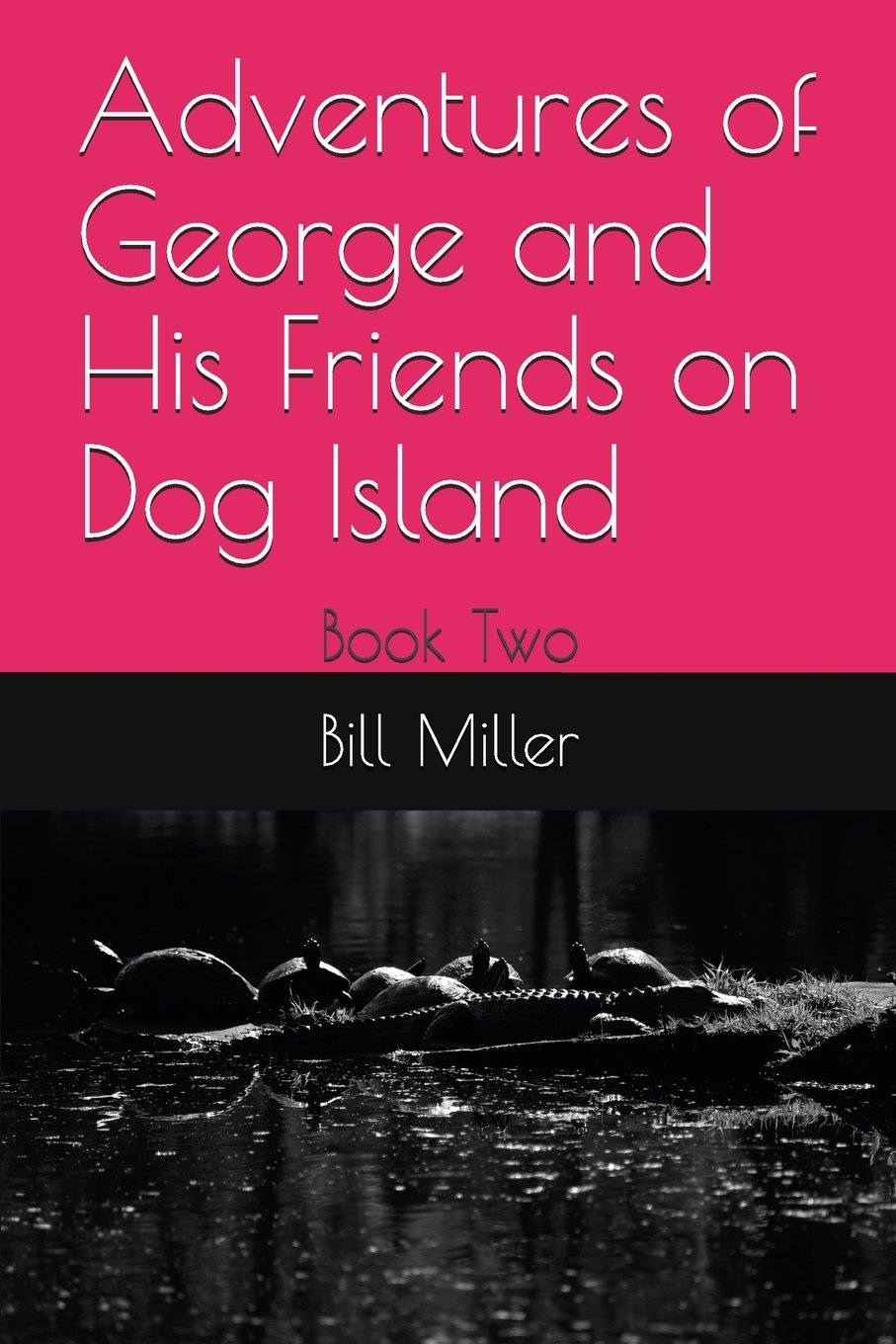 Adventures of George and His Friends on Dog Island: Book Two PDF