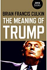 The Meaning of Trump Paperback