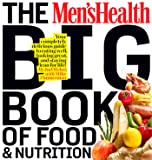 The Men's Health Big Book of Food & Nutrition: Your Completely Delicious Guide to Eating Well, Looking Great, and Staying Lean for
