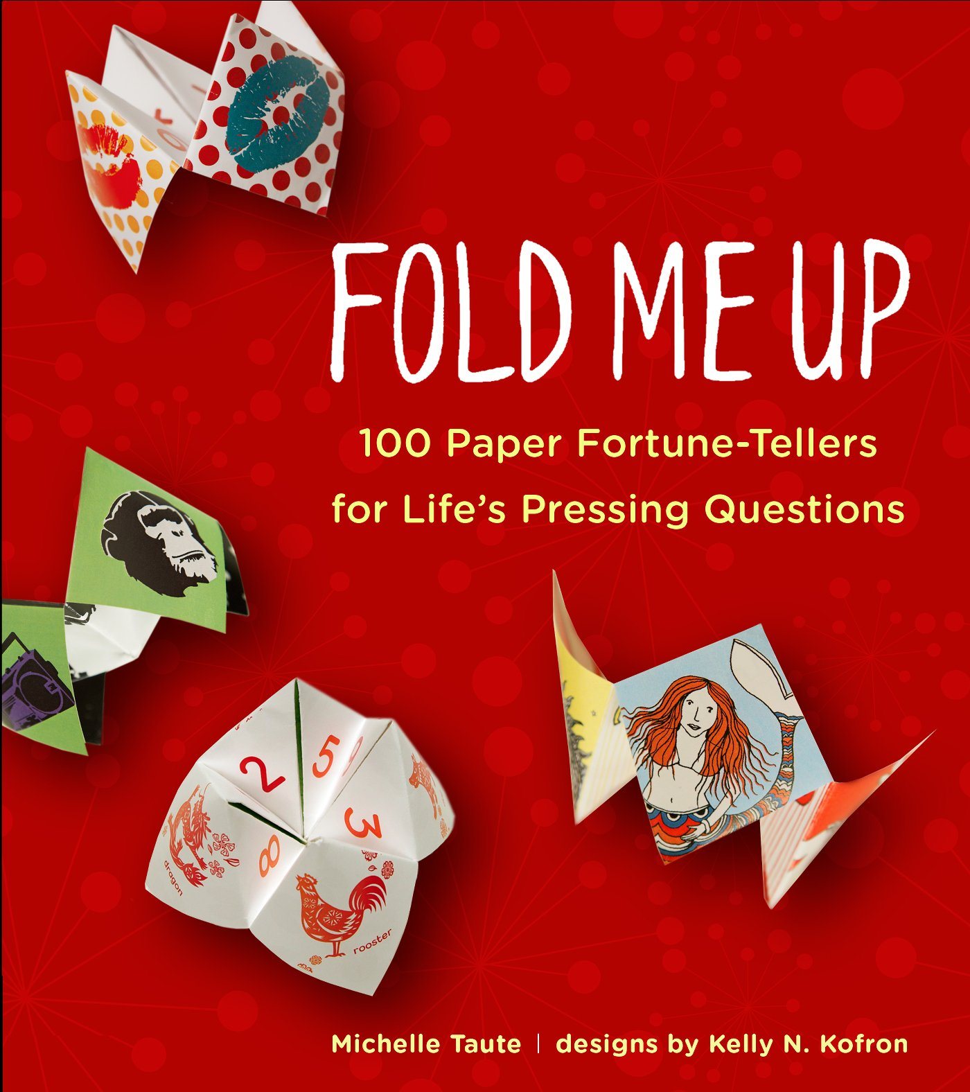 Fold me up 100 paper fortune tellers for lifes pressing fold me up 100 paper fortune tellers for lifes pressing questions michelle taute 9780399163302 amazon books jeuxipadfo Gallery