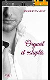 Orgueil et voluptés : Vol.1