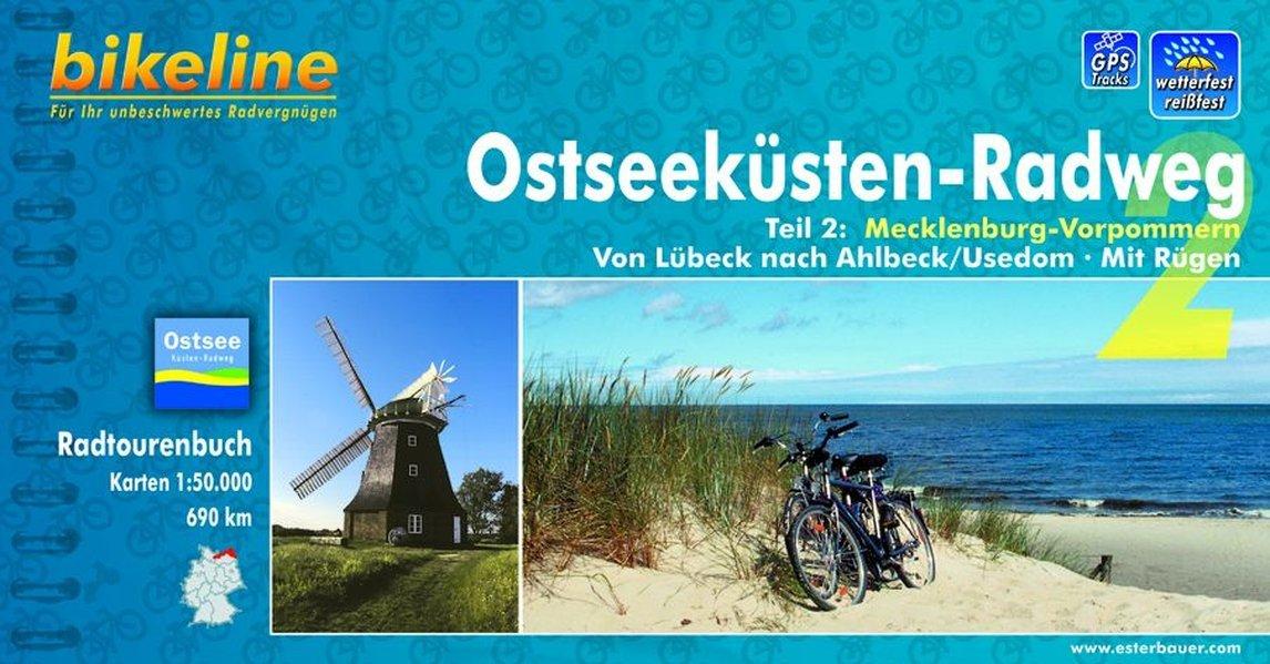 Bikeline Radtourenbuch, Ostseeküsten-Radweg Teil 2: Von Lübeck nach Ahlbeck/Usedom. Mit Rügen: Von Lübeck nach Ahlbeck/Usedom. Mit Rügen. Radtourenbuch und Karten 1:75.000, wetterfest/reißfest