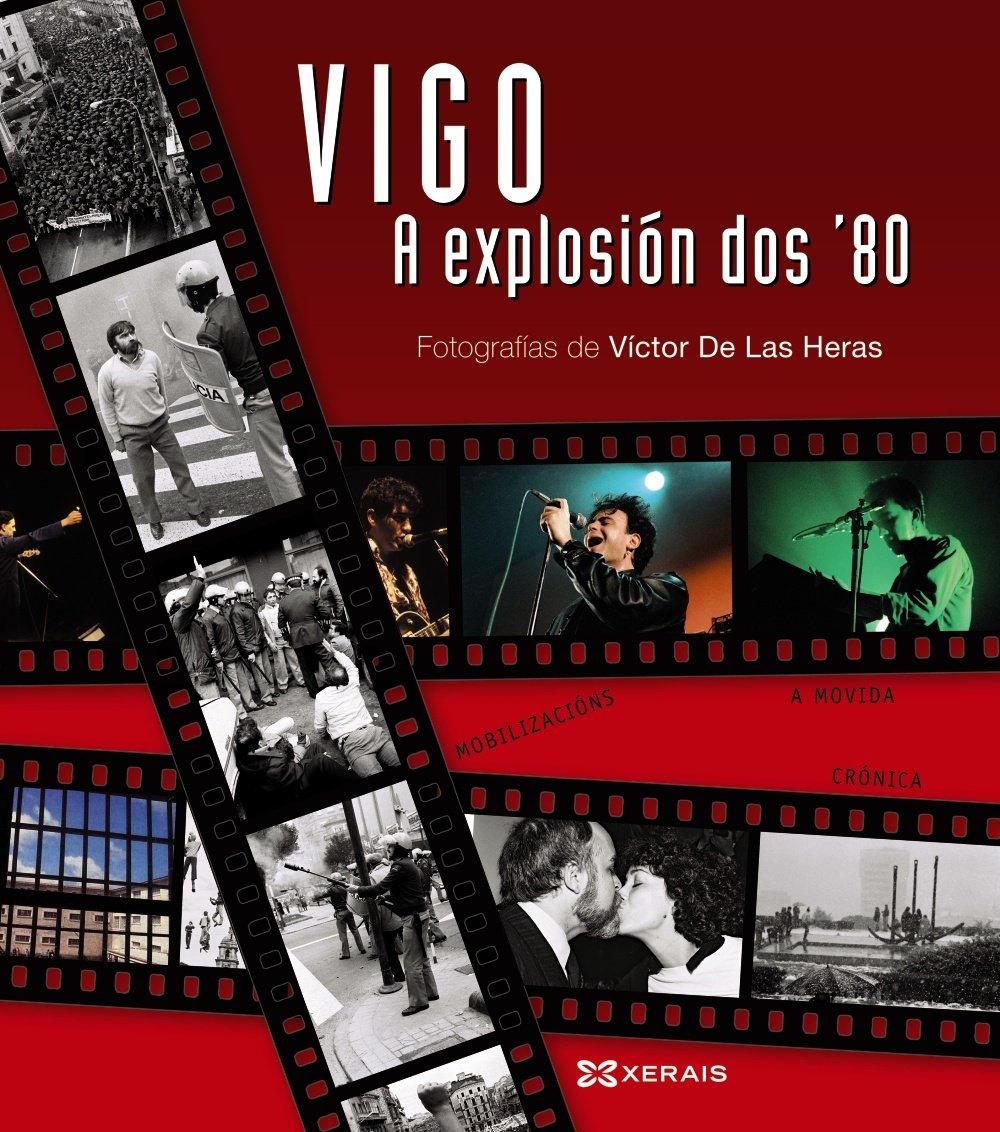 Vigo, a explosión dos Ž80 Grandes Obras - Edicións Singulares ...