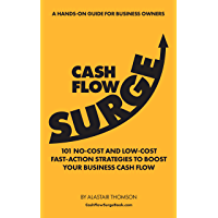 Cash Flow Surge: 101 No-Cost and Low-Cost Fast Action Strategies to Boost Your Business Cash Flow (English Edition)