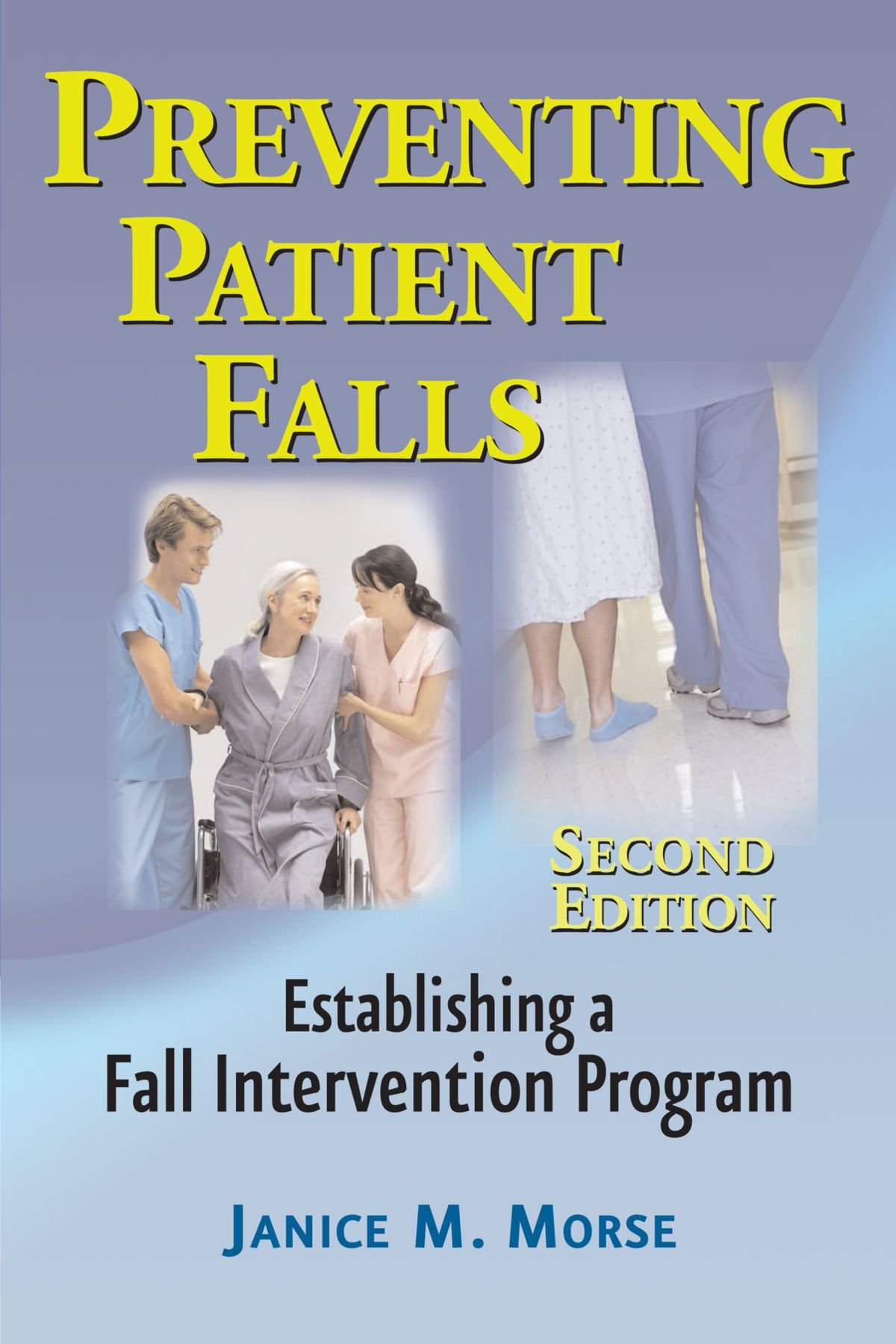 Preventing Patient Falls: Second Edition
