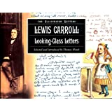Lewis Carroll: Looking-Glass Letters