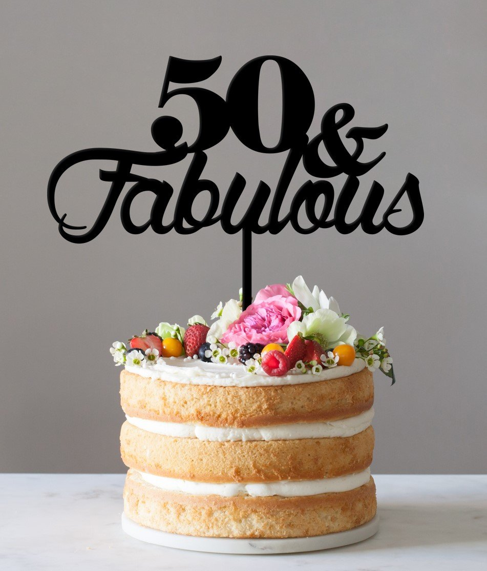 Cake Topper 50 & FABULOUS 9.75 x10.36 inches Black MDF Laser Cut 1/8 Thickness