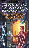 The Shadow Matrix (Darkover)