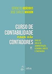 Curso de Contabilidade para não Contadores - Para as áreas de Administração, Economia, Direito e Engenharia