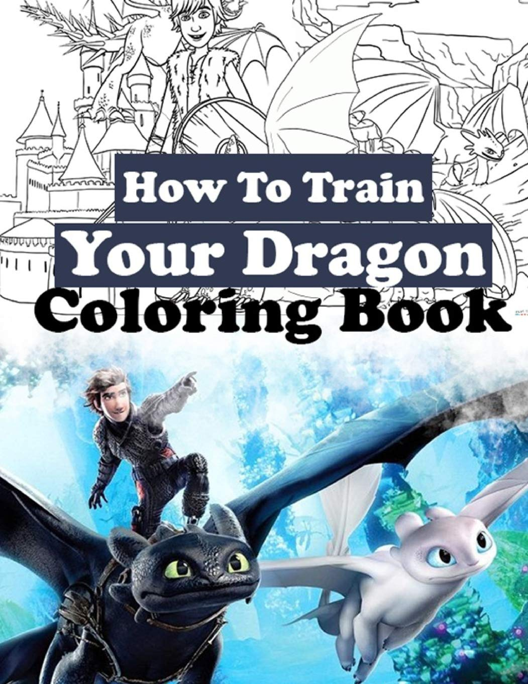 How To Train Your Dragon Coloring Book Coloring Book For Kids Ages 3 14 Amazon De Lane Mrs Rebica Fremdsprachige Bucher
