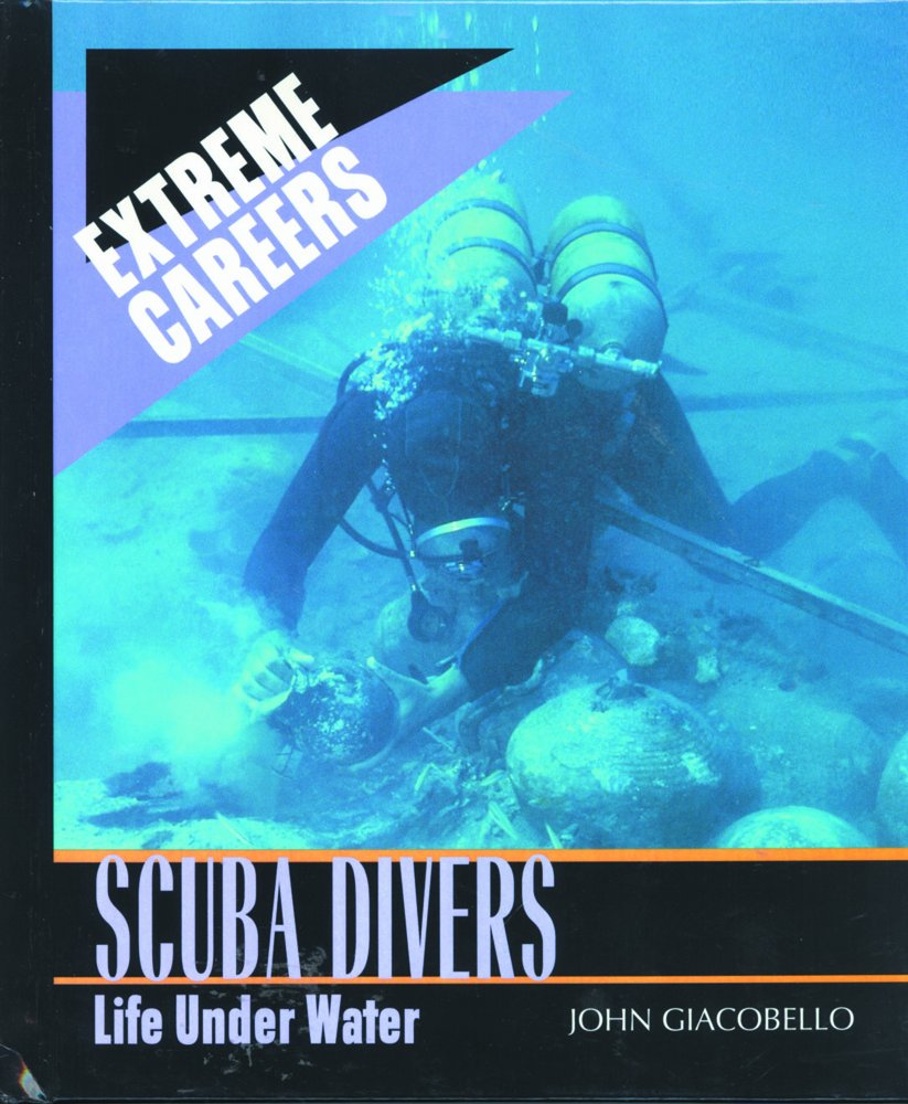 Scuba Divers: Life Under Water (Extreme Careers) pdf epub