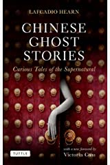 Chinese Ghost Stories: Curious Tales of the Supernatural (Tuttle Classics) Kindle Edition