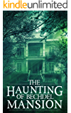 The Haunting of Bechdel Mansion: A Haunted House Mystery- Book 0