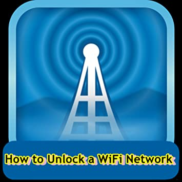 Amazon com: How to Unlock a WiFi Network: Appstore for Android