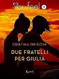 Due fratelli per Giulia (Youfeel): Si può amare la donna del proprio fratello?