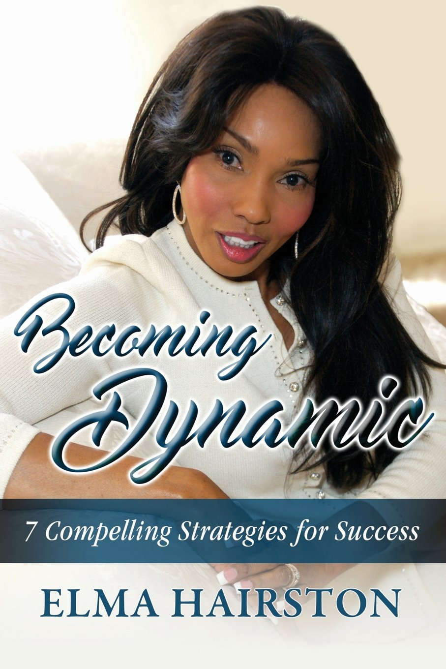 Read Online Becoming Dynamic: 7 Compelling Strategies for Success ebook