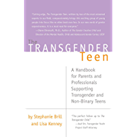 The Transgender Teen: A Handbook for Parents and Professionals Supporting Transgender and Non-Binary Teens book cover