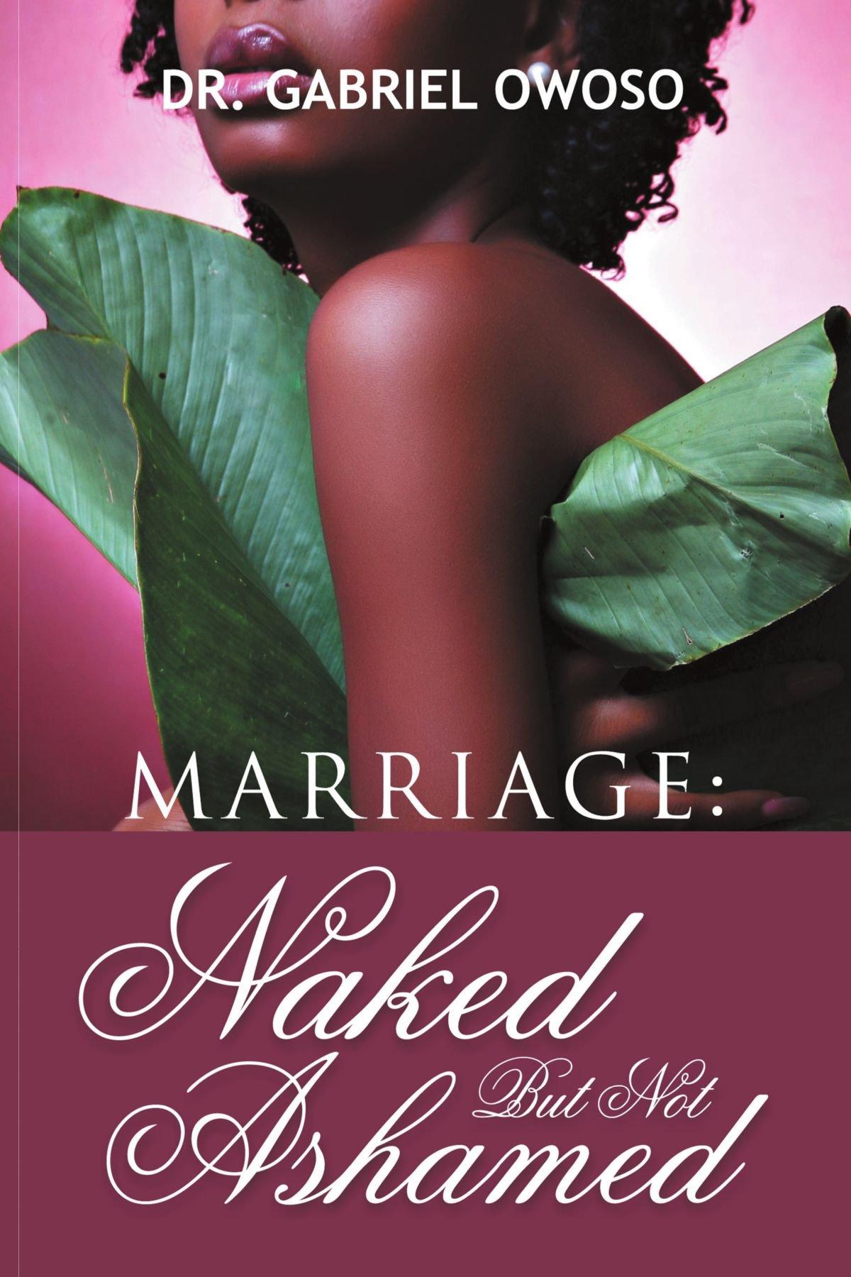 Download Marriage: Naked But Not Ashamed pdf epub