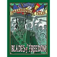 Blades of Freedom (Nathan Hale's Hazardous Tales #10): A Tale of Haiti, Napoleon, and the Louisiana Purchase