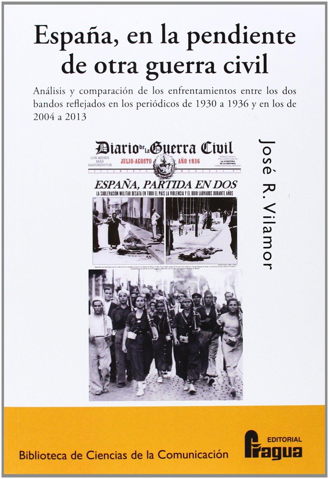 España, En La Pendiente De Otra Guerra Civil: Amazon.es: Vilamor, José R.: Libros