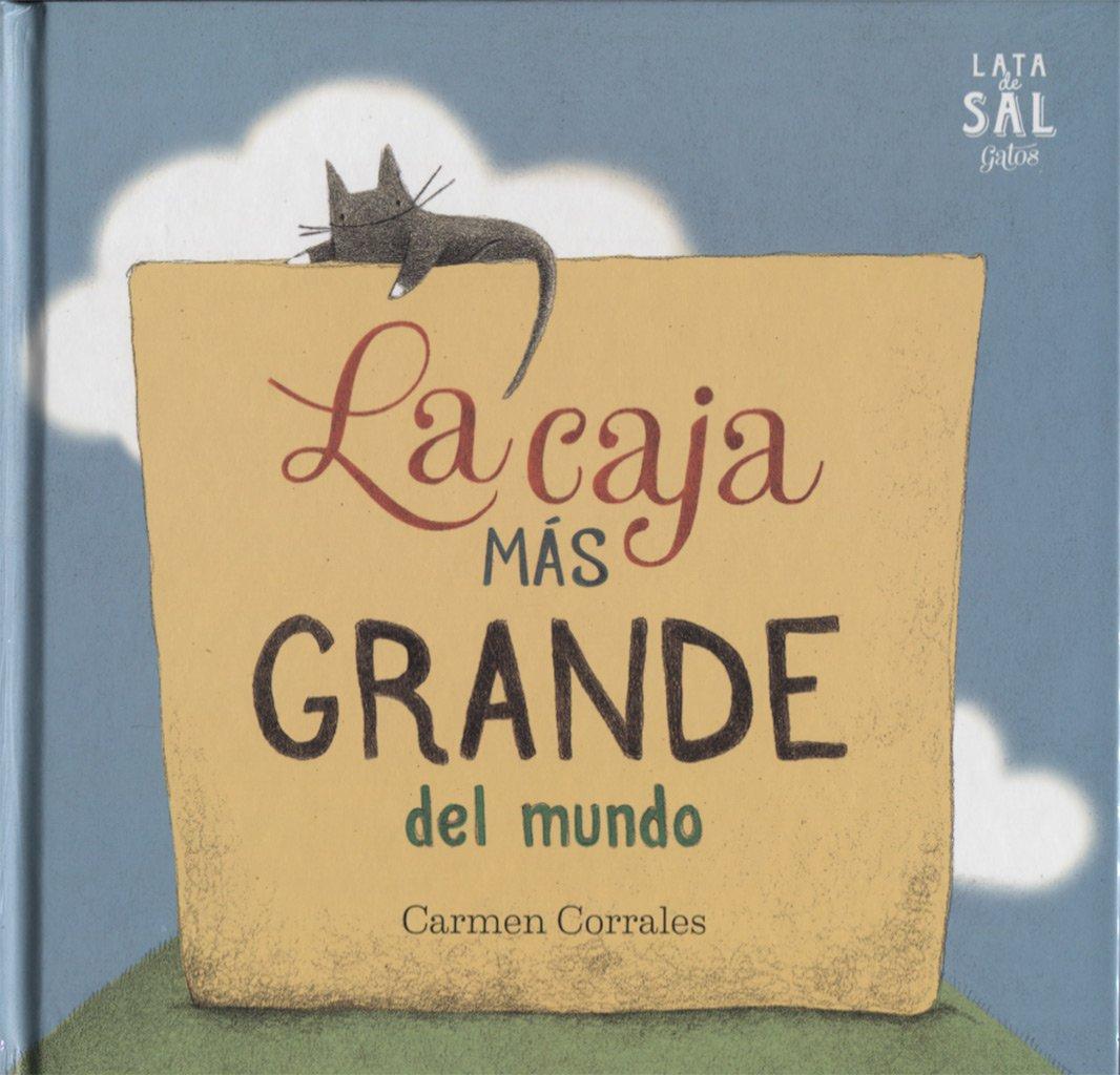La Caja Más grande del Mundo (Colección Gatos): Amazon.es: Corrales Félix, Carmen: Libros
