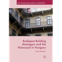 Budapest Building Managers and the Holocaust in Hungary
