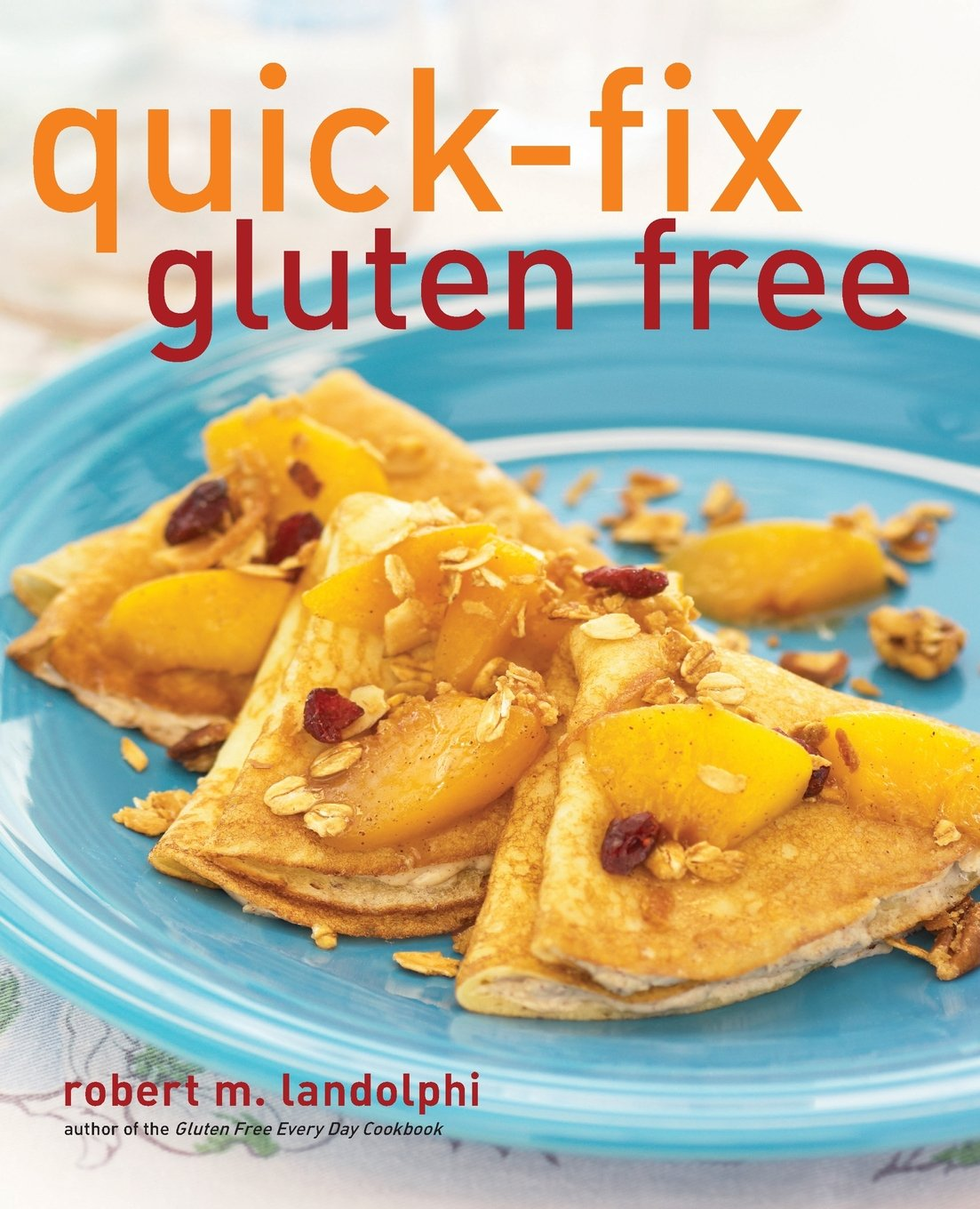 Quick fix gluten free quick fix cooking paperback august 23 2011