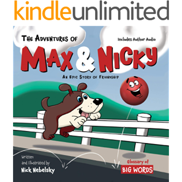 The Adventures Of Max Nicky Heartwarming Book For Kids Ages 3 11 Big Words Glossary Audio Link Books For Boys Emotions Joy Sadness Happiness Learning Tool An Epic Story Of Friendship