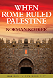 When Rome Ruled Palestine