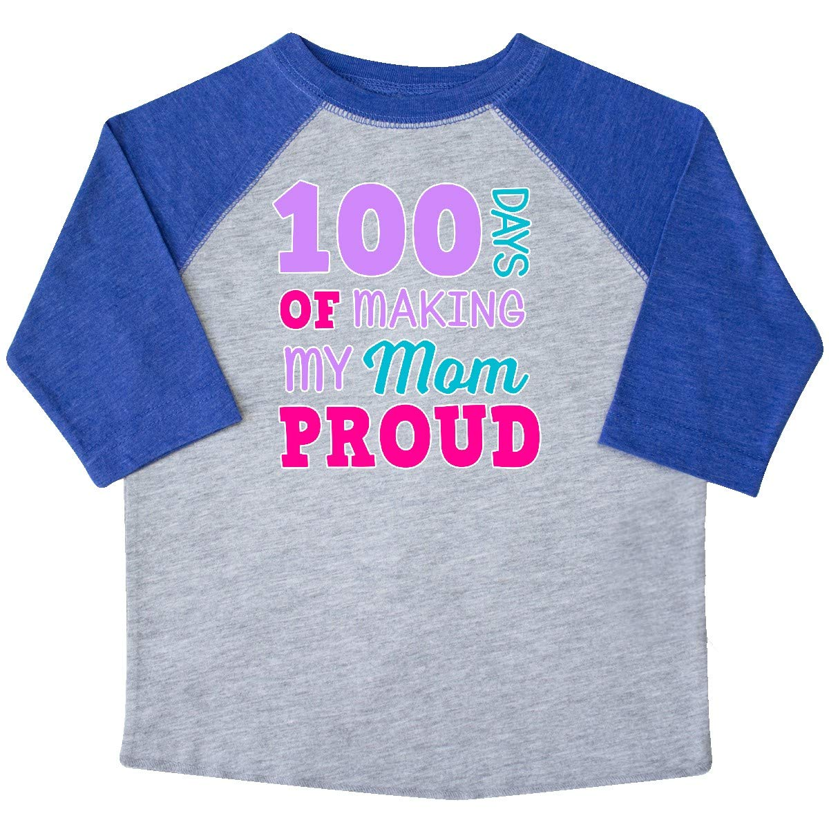 inktastic 100 Days of Making My Mom Proud Toddler T-Shirt