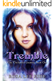 Tremble: The Enchanted Journey Book One