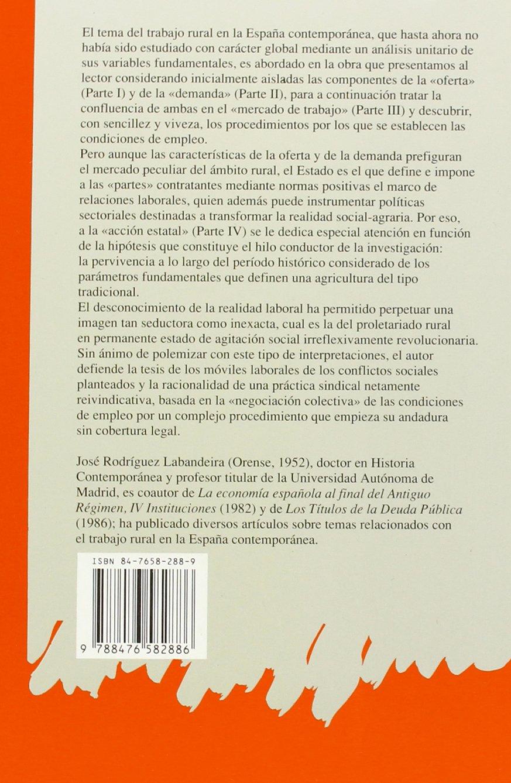 El Trabajo Rural En España. 1876-1936 HISTORIA IDEAS Y TEXTOS: Amazon.es: Rodríguez Labandeira, José: Libros